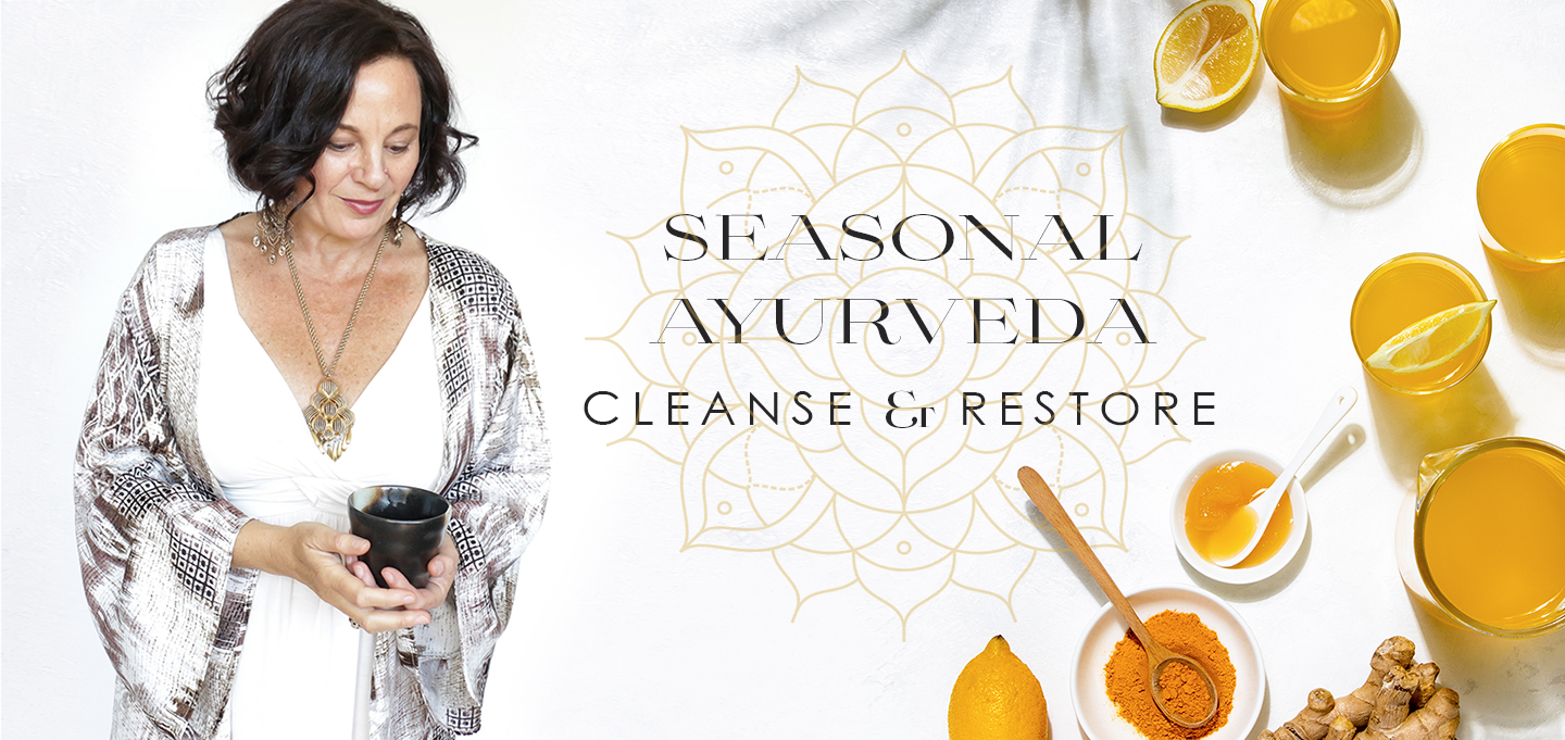 Seasonal Ayurvedic Cleanses