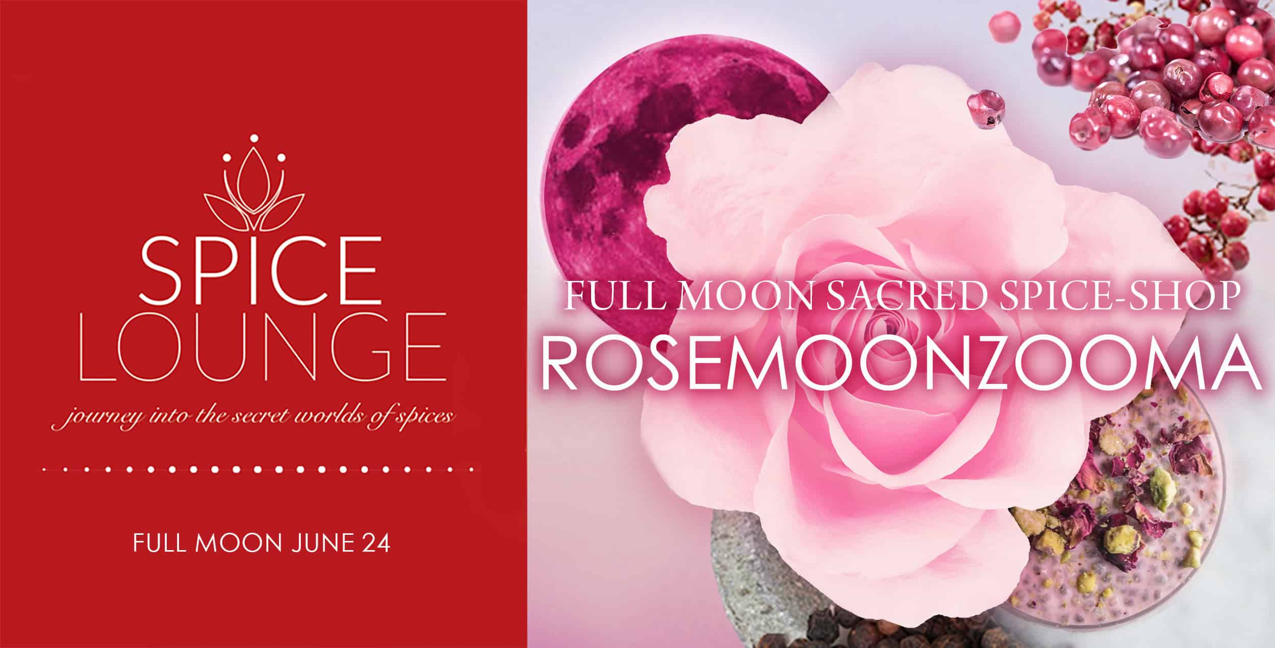 Spice Lounge RoseMoonZooma2021